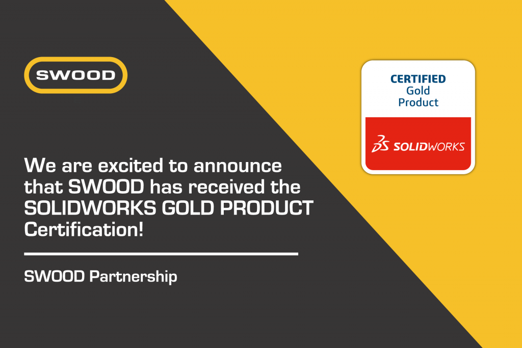 SWOOD is now a SOLIDWORKS certified gold product.